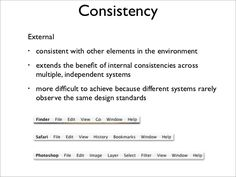 Consistency     Internal •      consistency with other elements in the •     system     cultivates a sense of orientation ...