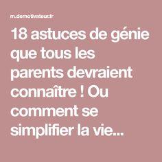 18 astuces de génie que tous les parents devraient connaître ! Ou comment se simplifier la vie...