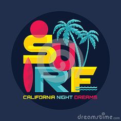 Surf - California night dreams - vector badge in vintage graphic style for t-shirt and other print production.