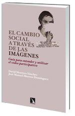 El cambio social a través de las imágenes. Guía para entender y utilizar el vídeo participativo - Los libros de la Catarata