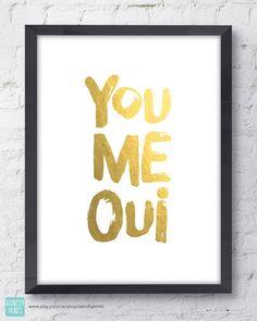 You Me Oui Art Print. Typographic Print. Faux by raincityprints, $15.00