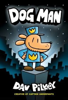 "New to the Library! September 2016 ""Dog Man"" By Dav Pilkey"