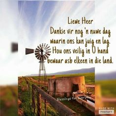 Goeie More, Afrikaans Quotes, Special Quotes, Wind Turbine, Good Morning, Poems, Buen Dia, Bonjour, Poetry
