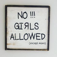 "Auction Item: @jaxnblvd ""no girls allowed"" wooden sign. 21"" square. Free local pick up or $15 shipped. Auction rules in previous post by _rafterhouse_"