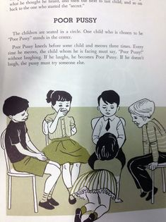 """1 of the 33 weird kids books """"Poor Pussy"""" kneels on the floor while the other children sit in a circle, puts their head in a child's lap and say """"poor pussy"""" three times until someone laughs, then they become """"Poor Pussy"""""""