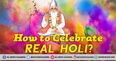 Holi, are we truly celebrating in the right way?   Holi, is the festival of colors which is celebrated all across India with g...