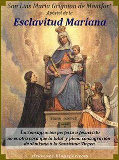 Como ovejas sin Pastor: SAN LUIS MARÍA GRIGNIÓN DE MONFORT, PERFECTO ESCLA...