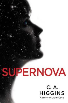 Supernova, C.A. Higgins (Summer 2016's Must-Read Science Fiction & Fantasy Books: Robot Uprisings, Steampunk Pirates, and More)