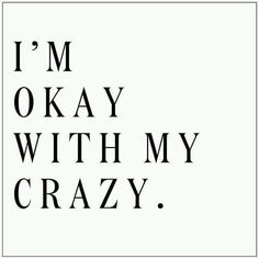 Yes I am #Crazy