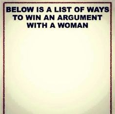 List if ways to win an argument with a woman #funny