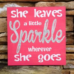 she leaves a little sparkle hand painted wood sign, girls bedroom, teen birthday gift, wall decor, girls nursery decor, new baby gift