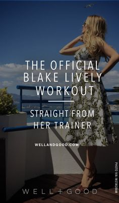 """How Blake Lively got in shape for """"The Shallows"""". Her workout straight from her trainer."""
