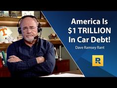 America Is $1 TRILLION In Car Debt!!!!!!! - Dave Ramsey Rant - YouTube