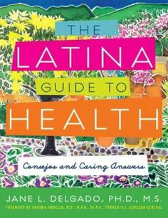 Available as an E-Book - The Latina Guide to Health : Consejos and Caring Answers