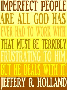 The Willis Family: Imperfect People quote by Jeffery R. Holland