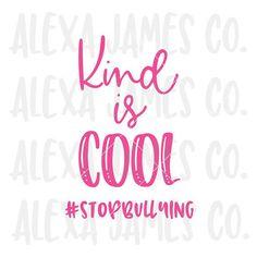 Kind is Cool SVG Anti Bullying svg Pink Shirt Day SVG Be Stop Bullying Quotes, Anti Bullying Lessons, Anti Bullying Week, Bullying Posters, Bullying Bulletin Boards, Anti Bully Quotes, Poster Ideas, Leadership Quotes, Diy Shirt
