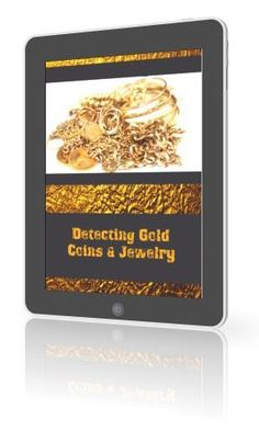 Detecting Gold Coins & Jewelry- eBook + Free Course Included!, $2 http://ecuazon.com/find-gold/detecting-gold-coins-jewelry/