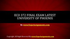 The ECO 372 Final Exam Latest University of Phoenix is a complete package to make the students aware of the concept and the practical application of the economic concepts of business. We have given excess emphasis on imparting practical knowledge rel. Final Exams, Finals, Phoenix, Knowledge, Students, University, Concept, Activities, This Or That Questions