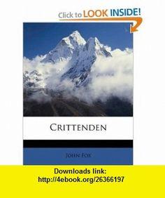 Crittenden (9781148146058) John Fox , ISBN-10: 1148146059  , ISBN-13: 978-1148146058 ,  , tutorials , pdf , ebook , torrent , downloads , rapidshare , filesonic , hotfile , megaupload , fileserve