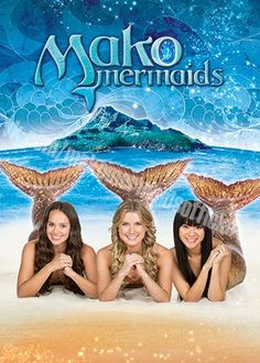 Mako Mermaids - Season 3                                                       …
