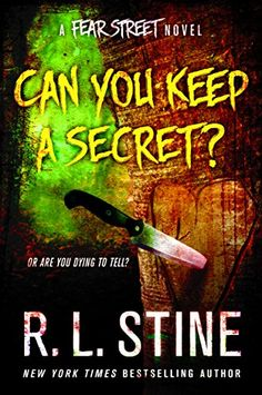 A spine-tingling tale of horror in this new Fear Street book about temptation, betrayal, and fear.  Can You Keep a Secret?: A Fear Street Novel by R. L. Stine
