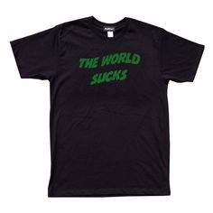 The World Sucks T-Shirt ($36) ❤ liked on Polyvore featuring tops, t-shirts, shirts, tees, print t shirts, crew neck tee, green t shirt, crew neck shirt and crew t shirts