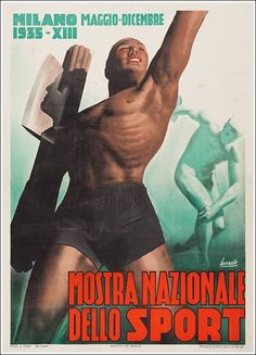 Mostra Nazionale Dello Sport, Italy, 1935, by Gino Boccasile Vintage Italian Posters, Poster Vintage, Vintage Artwork, Advertising Slogans, Advertising Poster, Foto Sport, Kingdom Of Italy, Italian Army, Vintage Advertisements