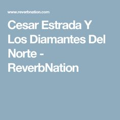 Cesar Estrada Y Los Diamantes Del Norte - ReverbNation