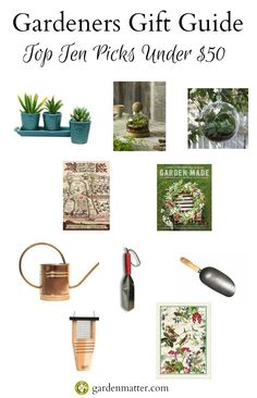 Gardeners Gift Guide: Top Ten Gifts under $50