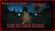 Savage Lands Stories EP1: The Fall Of Lord Kruul