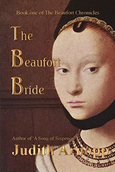 The Beaufort Bride: The Life of Margaret Beaufort (The Beaufort Chronicles Book 1) by [Arnopp, Judith]