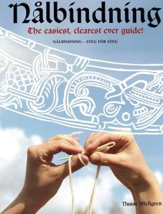 Nålbindning - the easiest, clearest ever guide! Nusse Mellgren The perfect introduction to the ancient craft of nalbinding. The book has over 50 illustrations and all instructions are written in both English and Swedish. Loom Knitting, Knitting Stitches, Knitting Patterns, Medieval Crafts, Wooly Bully, Lucet, Viking Clothing, Tablet Weaving, Viking Knit