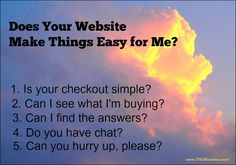 Why do people love shopping on the Internet? Because it's easy. No getting dressed. No driving through traffic. No hassle parking or navigating crowds. Shopping on the Internet should be easy.