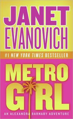 The Complete List of Books by Janet Evanovich: 2004 - 'Metro Girl'