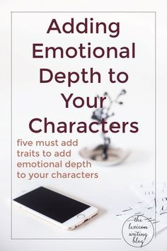 Creating Deep Characters | Adding Emotional Depth | In-Depth Characters