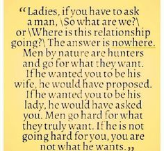 Men go after what they want. true.