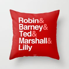 How I Met Your Mother Typography Throw Pillow. Going away gift for Carter