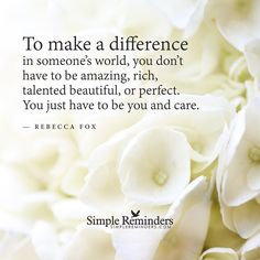 Make a difference in someone's world by Rebecca Fox