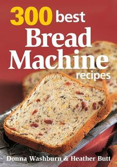 300 Get the better of Bread Machine Recipes (Paperback)