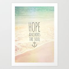 ACHOR OF HOPE Art Print by Pocket Fuel - $18.95 Heb 6:19