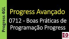Totvs - Datasul - Treinamento Online (Gratuito): Progress 4GL - 0712 - Boas Práticas de Programação...