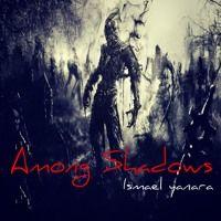 Ismael Yanara - Among Shadows by Ismael Yanara on SoundCloud