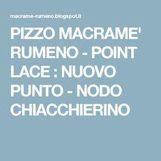 PIZZO MACRAME' RUMENO - POINT LACE : NUOVO PUNTO - NODO CHIACCHIERINO