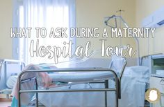 questions to ask during a maternity hospital tour, labor and delivery, questions to ask the nurse
