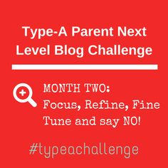 Type-A Parent Next Level Blog Challenge via @typeaparent - Find out more and join in at http://typeaparent.com/2015challenge.html