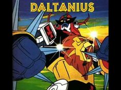 Daltanius - Sigla di apertura completa Robot Cartoon, Cartoon Tv, Vintage Robots, Super Robot, Classic Cartoons, Good Ol, Me Me Me Anime, My Childhood, Retro