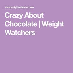 Crazy About Chocolate   Weight Watchers