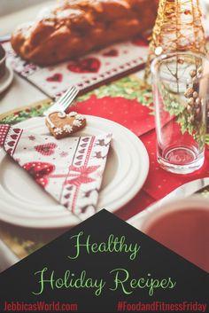 Healthy Holiday Recipes #FFF - Jebbica's World