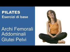 Pilates Esercizi di Base: Archi Femorali per Allenamento Addominali, Glutei, Postura e Pelvi