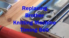Replacing the Brother Knitting Machine Timing Belt